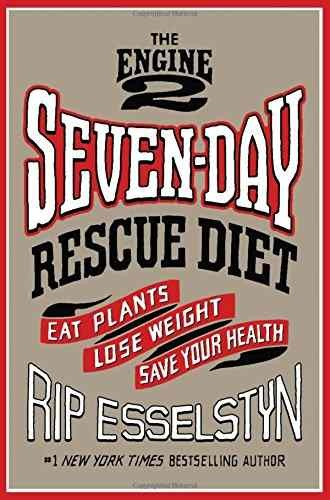The Engine 2 Seven-Day Rescue Diet