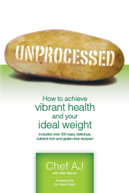 Unprocessed How To Achieve Vibrant Health And Your Ideal Weight