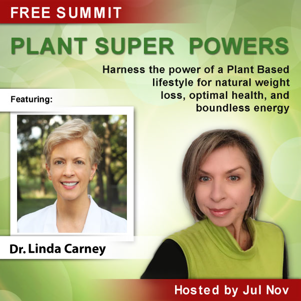 Dr. Carney's Plant Super Powers Interview With Jul Nov