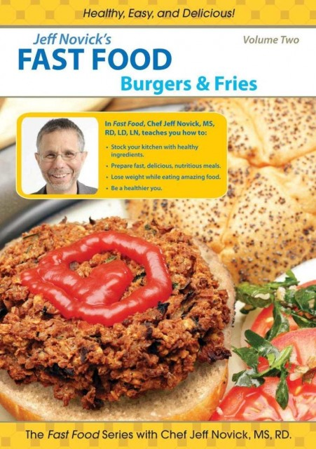 Jeff Novick's Fast Food Vol 2: Burgers & Fries
