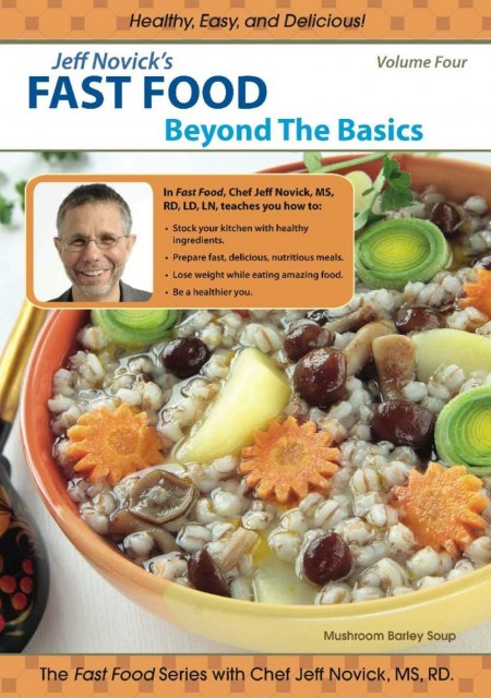 Jeff Novick's Fast Food Vol 4: Beyond The Basics